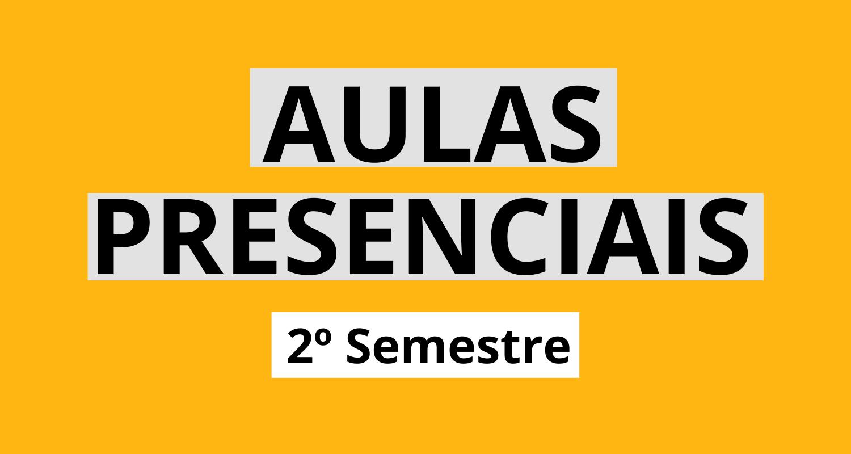 Aulas Presenciais (2º semestre)